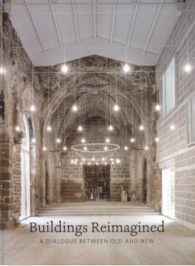 Buildings Reimagined: A Dialogue Between Old and New