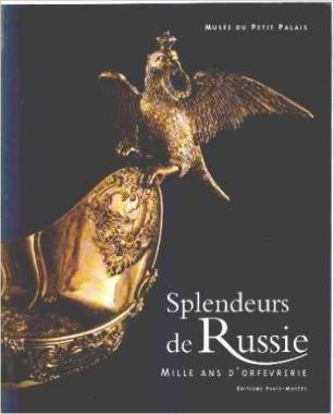 SPLENDEURS DE RUSSIE : MILLE ANS D'ORFÈVRERIE