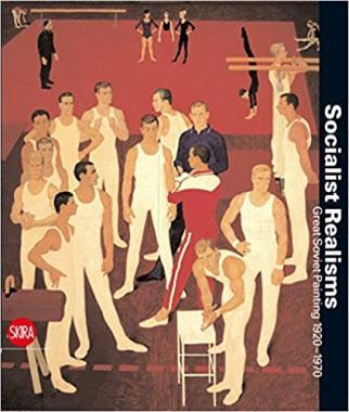 Socialist Realisms: Soviet Painting 1920-1970