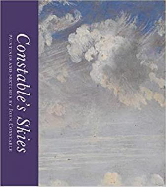 Constable's Skies: Paintings and Sketches by John Constable
