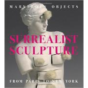 Marvelous Objects: Surrealist Sculpture from Paris to New York