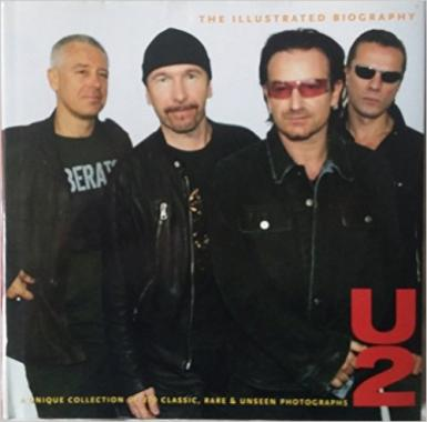 The Illustrated Biography - U2