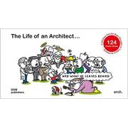 The Life of an Architect : and What He Leaves