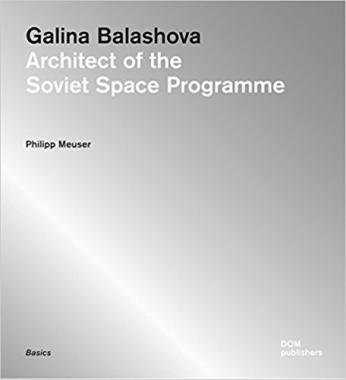 Galina Balashova. Architect of the Soviet Space Program