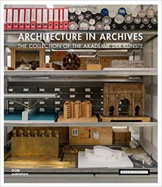 Architecture in Archives. The Collection of the Akademie der Künste